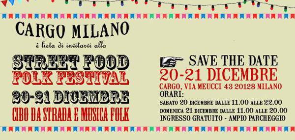 Street food folk festival 20 21 dicembre da cargo milano for Cargo via meucci